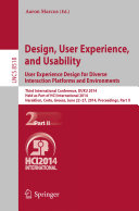 Design, User Experience, and Usability: User Experience Design for Diverse Interaction Platforms and Environments