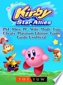Kirby Star Allies, Nintendo Switch, Gameplay, Multiplayer, Tips, Cheats, Game Guide Unofficial