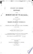 Ancient and Modern History of the Borough of Walsall