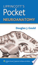 Lippincott s Pocket Neuroanatomy