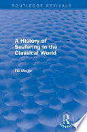 A History of Seafaring in the Classical World  Routledge Revivals