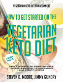 Vegetarian Keto Diet For Beginners How To Get Started On The Vegetarian Keto Diet
