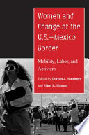 Women and Change at the U S  Mexico Border