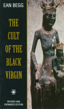 The Cult Of The Black Virgin : for the madonna are black or dark...