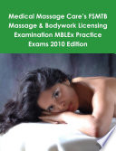 Medical Massage Care S Fsmtb Massage And Bodywork Licensing Examination Mblex Practice Exams 2010 Edition