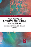 Vivir Bien as an Alternative to Neoliberal Globalization