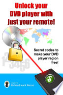 Unlock your DVD player with just your remote    Secret codes to make your DVD player region free