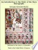 An Introduction To The Study Of The Maya Hieroglyphs : ...