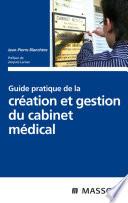 Guide Pratique De La Cr Ation Et Gestion Du Cabinet M Dical