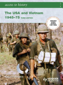 Access to History  The USA and Vietnam 1945 75 3rd Edition