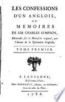 Les confessions d'un Anglois ou mémoires de Sir Charles Simpson, rédigés sur le manuscrit original par l'auteur de la Quinzaine angloise