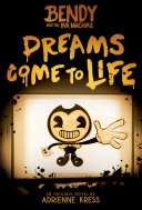 Dreams Come to Life (Bendy, Book 1)
