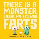 There Is a Monster Under My Bed Who Farts Big Book