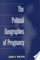 The Political Geographies Of Pregnancy