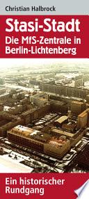 Stasi-Stadt – Die MfS-Zentrale in Berlin-Lichtenberg