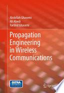 Propagation Engineering in Wireless Communications