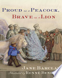 Proud as a Peacock  Brave as a Lion