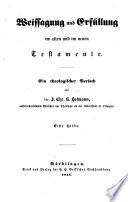 Weissagung und Erfüllung im Alten und im Neuen Testamente