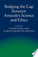 Bridging the Gap between Aristotle s Science and Ethics