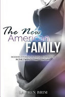 The New American Family And Other Arrangements Are Becoming More Mainstream