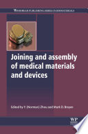 Joining And Assembly Of Medical Materials And Devices