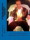 Cold Reading And Mentalism For The Psychic Entertainer