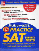 McGraw Hill s 15 Practice SAT Subject Tests