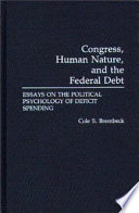 Congress  Human Nature  and the Federal Debt