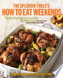 The Splendid Table s How to Eat Weekends