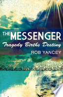 Ebook The Messenger Epub Rob Yancey Apps Read Mobile