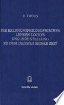 Die religionsphilosophischen Lehren Lockes und ihre Stellung zu dem Deismus seiner Zeit