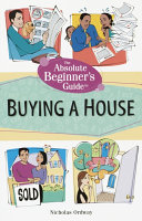 The Absolute Beginner's Guide to Buying a House Leap Into Home Ownership But