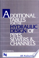 Additional Tables for the Hydraulic Design of Pipes  Sewers and Channels