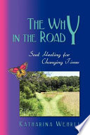 The Why in the Road   Soul Healing for Changing Times