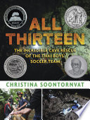 All Thirteen  The Incredible Cave Rescue of the Thai Boys  Soccer Team Book PDF