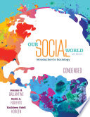Our Social World: Condensed An Introduction to Sociology