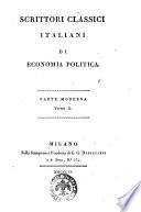 Scrittori Classici Italiani di Economia Politica Tomo X