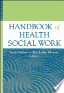 Handbook Of Health Social Work : evidence-based overview of contemporary social work practice...