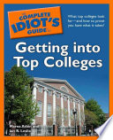 The Complete Idiot s Guide to Getting Into Top Colleges