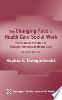 The Changing Face Of Health Care Social Work : ...
