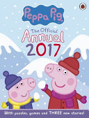 Peppa Pig: Official Annual 2017 : ...