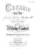 Cesario. Oper in 3 Akten ... Vollständiger Klavier-Auszug mit Text