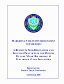 Book Marketing Violent Entertainment To Children:a review of self-regulation and industry practices in the motion picture, music recording & electronic game Industries