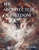 The Architecture of Freedom