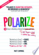 POLARIZE: Fast-Track Marketing For Growth Hackers : wizardry - an enchantment that captivates and...