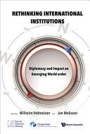 Rethinking International Institutions