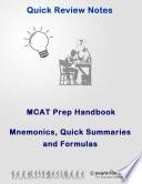 Quick Review MCAT Prep Handbook Featuring Mnemonics and Summaries