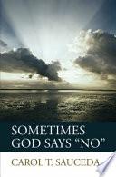 Sometimes God Says No