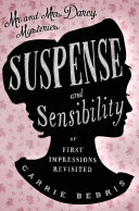 Suspense And Sensibility : for elizabeth's sister kitty, the darcys reluctantly...