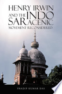 Henry Irwin And The Indo Saracenic Movement Reconsidered book